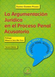 ARGUMENTACIÓN JURÍDICA EN EL PROCESO PENAL ACUSATORIO, LA