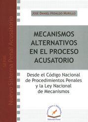 MECANISMOS ALTERNATIVOS EN EL PROCESO ACUSATORIO