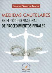 MEDIDAS CAUTELARES EN EL CÓDIGO NACIONAL DE PROCEDIMIENTOS PENALES