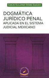 DOGMÁTICA JURÍDICO PENAL APLICADA EN EL SISTEMA JUDICIAL MEXICANO