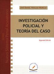 INVESTIGACIÓN POLICIAL Y TEORÍA DE CASO SEGUNDA EDICIÓN