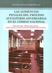 AUDIENCIAS PENALES DEL PROCESO ACUSATORIO ADVERSARIAL EN EL CÓDIGO NACIONAL, LAS