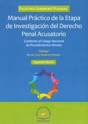 MANUAL PRÁCTICO DE LA ETAPA DE INVESTIGACIÓN DEL DERECHO PENAL ACUSATORIO