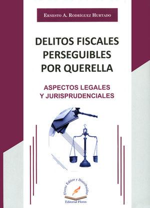 DELITOS FISCALES PERSEGUIBLES POR QUERELLA