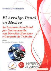 ARRAIGO PENAL EN MÉXICO, EL