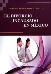 DIVORCIO INCAUSADO EN MÉXICO, EL