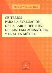 CRITERIOS PARA LA EVALUACIÓN DE LA LABOR DEL JUEZ DEL SISTEMA ACUSATORIO Y ORAL EN MÉXICO