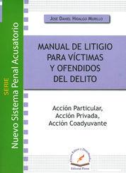 MANUAL DE LITIGIO PARA VÍCTIMAS Y OFENDIDOS DEL DELITO