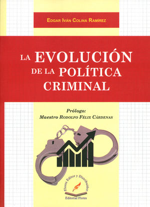 EVOLUCION DE LA POLITICA CRIMINAL, LA