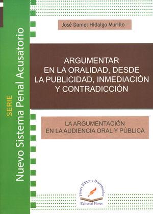 ARGUMENTAR EN LA ORALIDAD, DESDE LA PUBLICIDAD, INMEDIACION Y CONTRADICCION