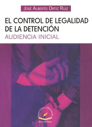 CONTROL DE LEGALIDAD DE LA DETENCION, EL :AUDIENCIA INICIAL