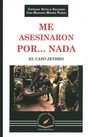 ME ASESINARON POR ... NADA EL CASO JETHRO