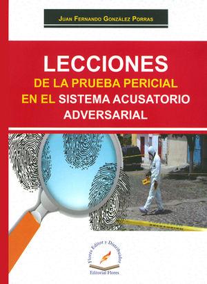 LECCIONES DE LA PRUEBA PERICIAL EN EL SISTEMA ACUSATORIO ADVERSARIAL