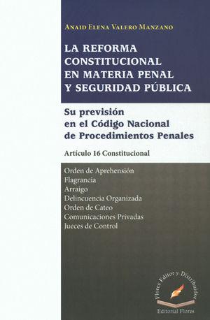 REFORMA CONSTITUCIONAL EN MATERIA PENAL Y SEGURIDAD PUBLICA, LA