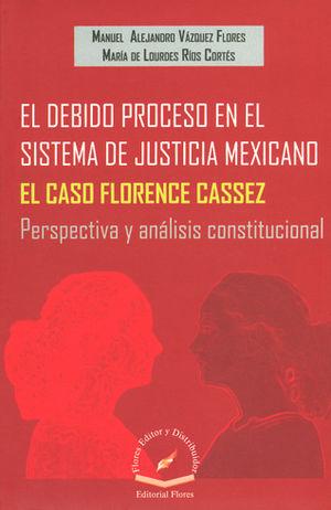 DEBIDO PROCESO EN EL SISTEMA DE JUSTICIA MEXICANO, EL