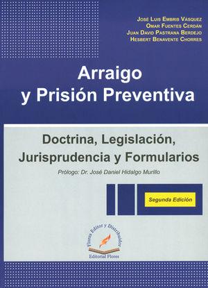 ARRAIGO Y PRISIÓN PREVENTIVA SEGUNDA EDICION