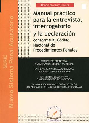 MANUAL PRACTICO PARA LA ENTREVISTA, INTERROGATORIO Y LA DECLARACION CONFORME AL CODIGO NACIONAL DE PROCEDIMIENTOS PENALES