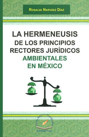 HERMENEUSIS DE LOS PRINCIPIOS RECTORES JURIDICOS AMBIENTALES EN MÉXICO, LA