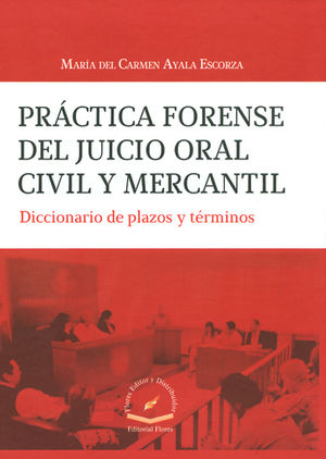 PRACTICA FORENSE DEL JUICIO ORAL CIVIL Y MERCANTIL