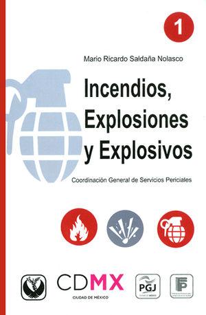 INCENDIOS, EXPLOSIONES Y EXPLOSIVOS TOMO 1