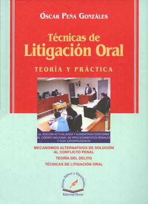 TÉCNICAS DE LITIGACIÓN ORAL TERCERA EDICIÓN