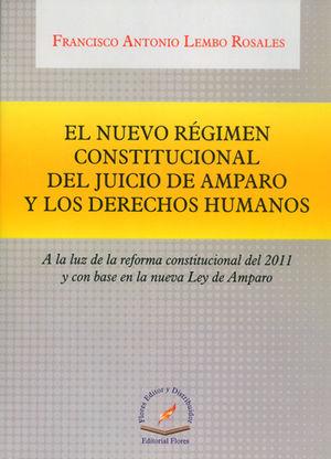 NUEVO RÉGIMEN CONSTITUCIONAL DEL JUICIO DE AMPARO Y LOS DERECHOS HUMANOS, EL