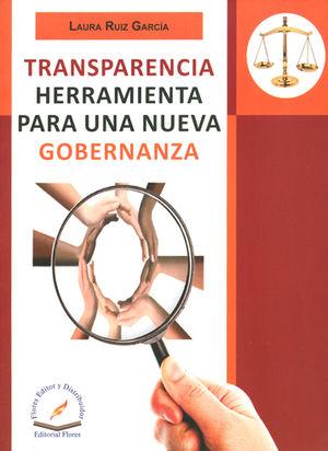 TRANSPARENCIA HERRAMIENTA PARA UNA NUEVA GOBERNANZA
