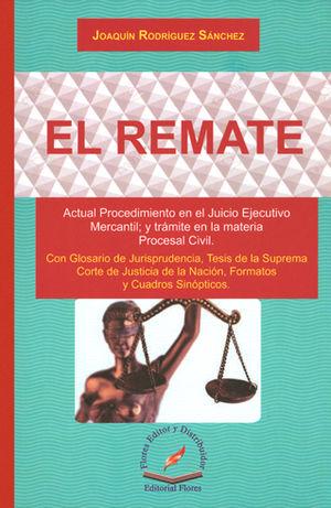 REMATE, ACTUAL PROCEDIMIENTO EN EL JUICIO EJECUTIVO MERCANTIL, EL