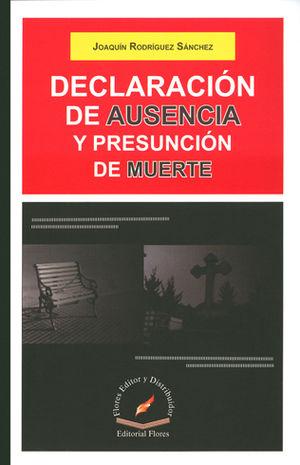 DECLARACIÓN DE AUSENCIA Y PRESUNCIÓN DE MUERTE