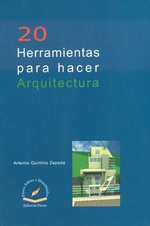 20 HERRAMIENTAS PARA HACER ARQUITECTURA