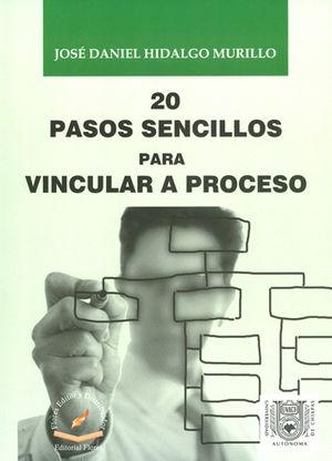 20 PASOS SENCILLOS PARA VINCULAR A PROCESO