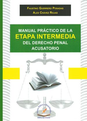 MANUAL PRACTICO DE LA ETAPA INTERMEDIA DEL DERECHO PENAL ACUSATORIO