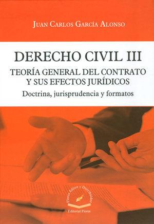 DERECHO CIVIL III. TEORÍA GENERAL DEL CONTRATO Y SUS EFECTOS JURÍDICOS.