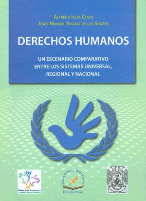 DERECHOS HUMANOS, UN ESCENARIO COMPARATIVO ENTRE LOS SISTEMAS UNIVERSAL, REGIONAL Y NACIONAL