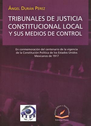 TRIBUNALES DE JUSTICIA CONSTITUCIONAL LOCAL Y SUS MEDIOS DE CONTROL