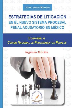 ESTRATEGIAS DE LITIGACIÓN EN EL NUEVO SISTEMA PROCESAL PENAL ACUSATORIO EN MÉXICO