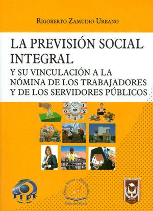 PREVISIÓN SOCIAL INTEGRAL Y SU VINCULACIÓN A LA NÓMINA DE LOS TRABAJADORES Y DE LOS SERVIDORES PÚBLICOS