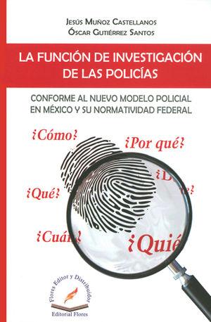 FUNCION DE INVESTIGACION DE LAS POLICIAS, LA