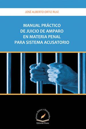 MANUAL PRÁCTICO DE JUICIO DE AMPARO EN MATERIA PENAL PARA SISTEMA ACUSATORIO