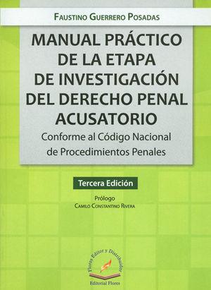 MANUAL PRACTICO DE LA ETAPA DE INVESTIGACION DEL DERECHO PENAL ACUSATORIO