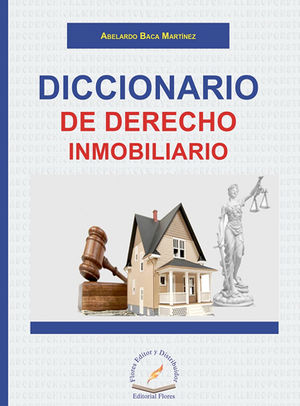 DICCIONARIO DE DERECHO INMOBILIARIO