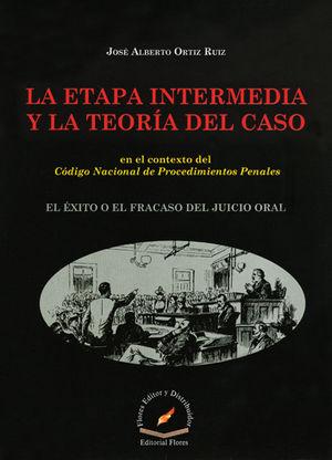 ETAPA INTERMEDIA Y LA TEORIA DEL CASO, LA