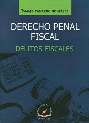 DERECHO PENAL FISCAL DELITOS FISCALES