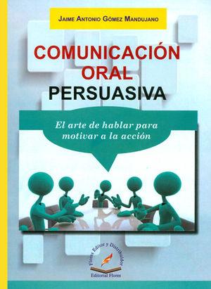 COMUNICACIÓN ORAL PERSUASIVA