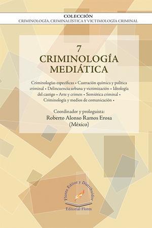 CRIMINOLOGÍA MEDIÁTICA VOL.7