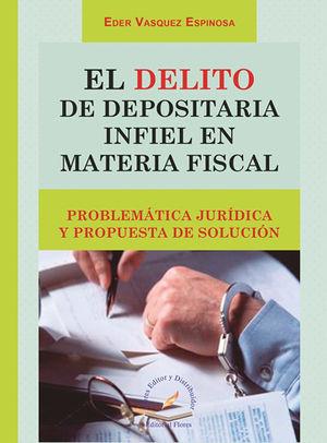 DELITO DE DEPOSITARIA INFIEL EN MATERIA FISCAL