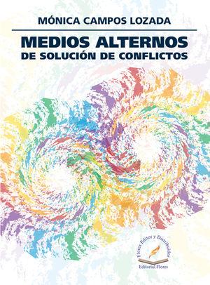 MEDIOS ALTERNOS DE SOLUCIÓN DE CONFLICTOS