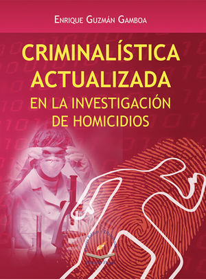 CRIMINALÍSTICA ACTUALIZADA