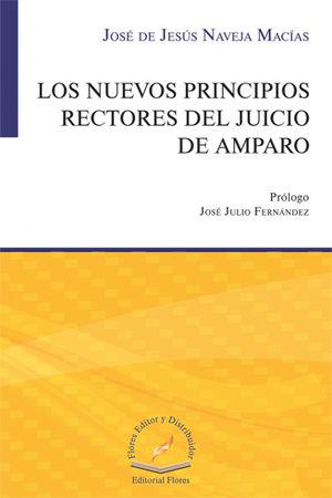 NUEVOS PRINCIPIOS RECTORES DEL JUICIO DE AMPARO