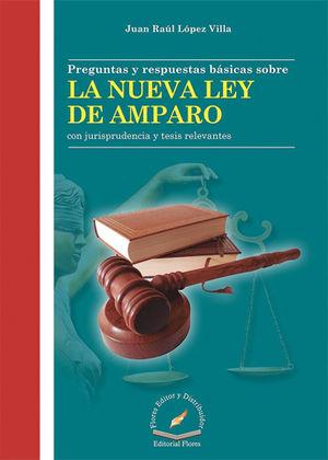 PREGUNTAS Y RESPUESTAS BÁSICAS SOBRE LA NUEVA LEY DE AMPARO